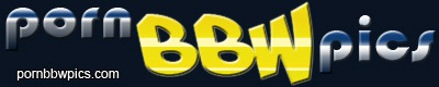 BBW Porn Pics - Free hot mature BBW porn pics