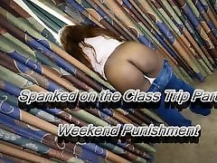 Spanked On The Class Trip: Part 2 - Weekend Punishment