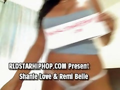 Shanie Love & Remi Bell The Baddest Girls In The World